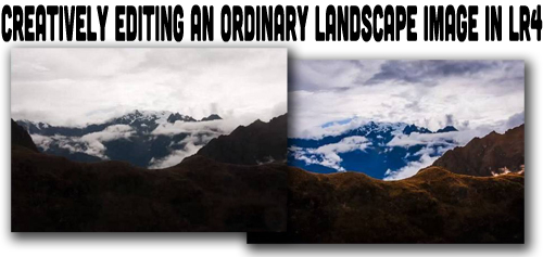 Creatively Editing an Ordinary Landscape Image in LR4