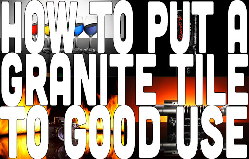 How To Put A Granite Tile To Good Use