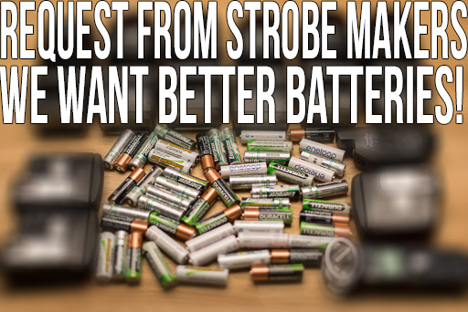 Pledge To Strobe Makers - We Want Better Batteries!