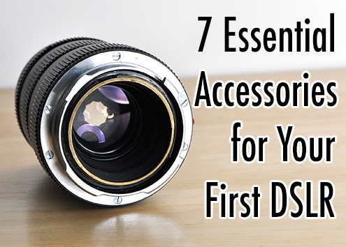 7 Essential Accessories for Frist DSLR