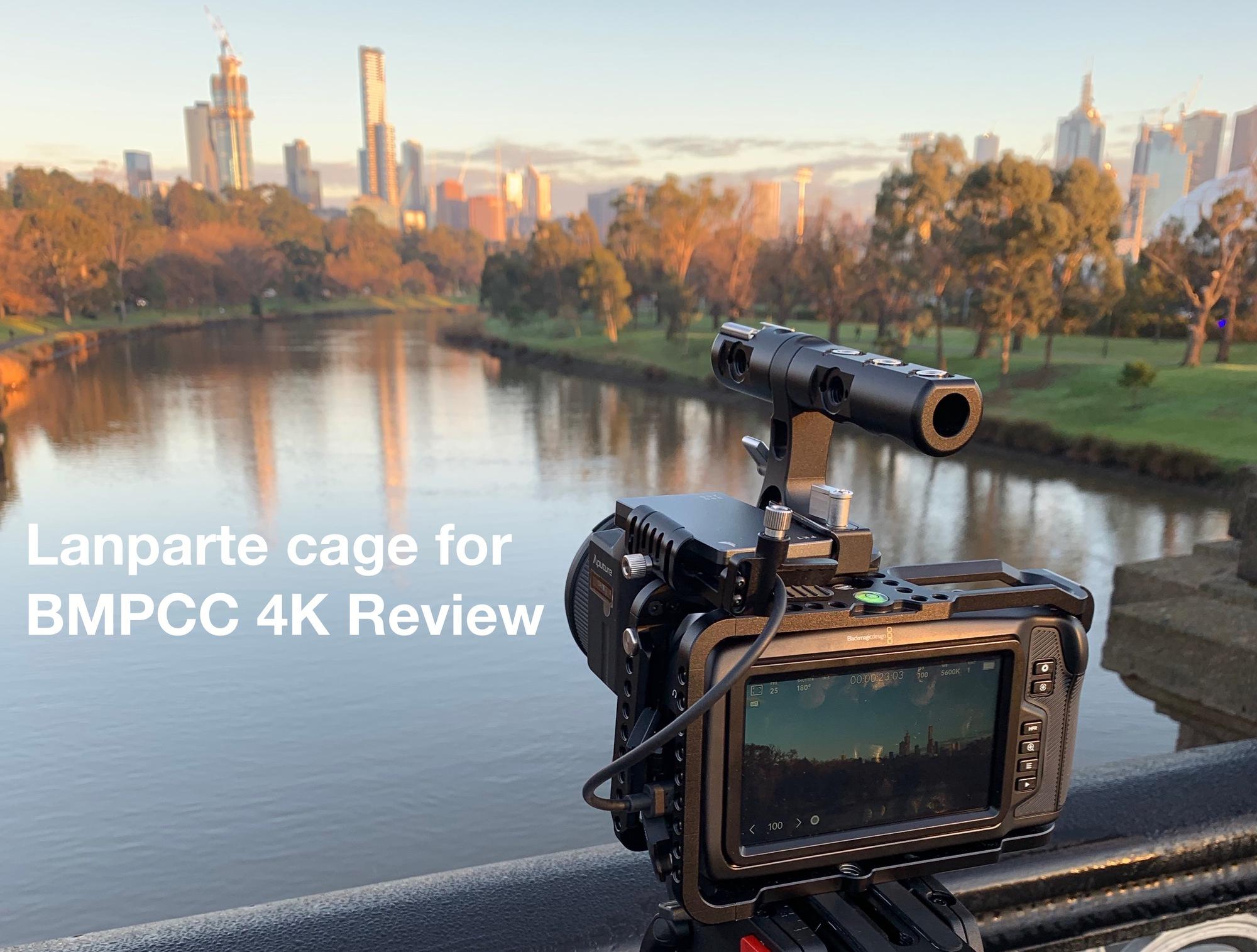 Lanparte Cage For Blackmagic Pocket Cinema Camera 4k Review Diy Photography